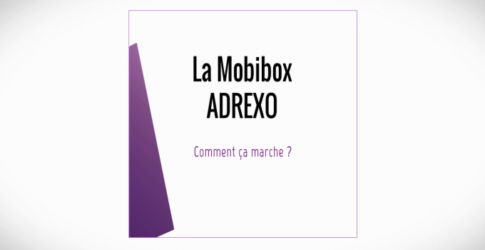 Retrouvez la MOBIBOX ADREXO en vidéo !